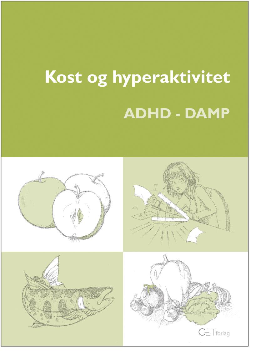 Kost og hyperaktivitet - ADHD og DAMP
